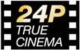24P TRUE CINEMA