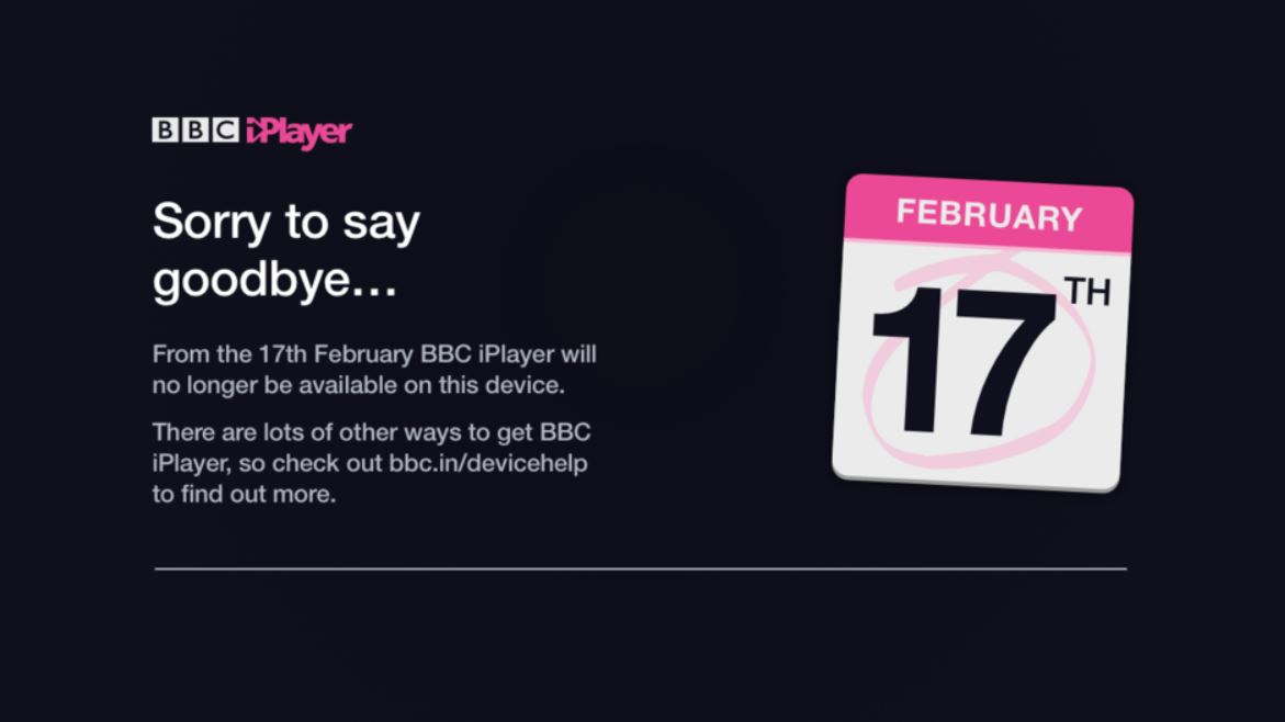 BBC iPlayer discontinued message - Sorry to say goodbye