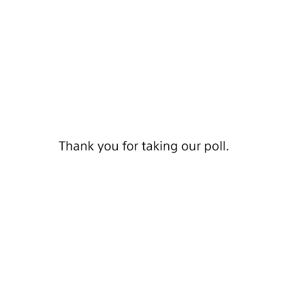 Thank you for taking our poll