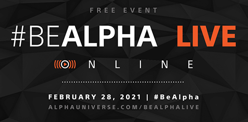 Free Event #BeAlpha Live Online February 28, 2021