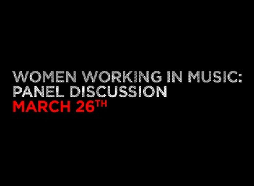 Women Working In Music: Panel Discussion