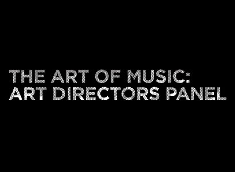 The Art of Music: Art Directors Panel