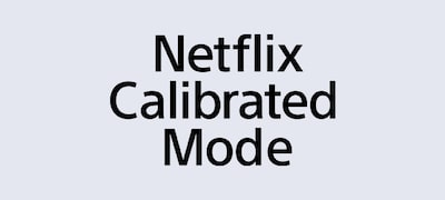 Enjoy studio quality with Netflix Calibrated Mode